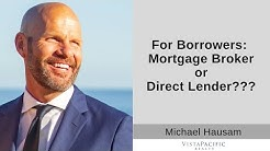 Borrowers: Mortgage Broker or Direct Lender?