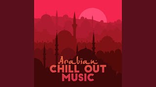 Taste of the Arabian Chillout Music