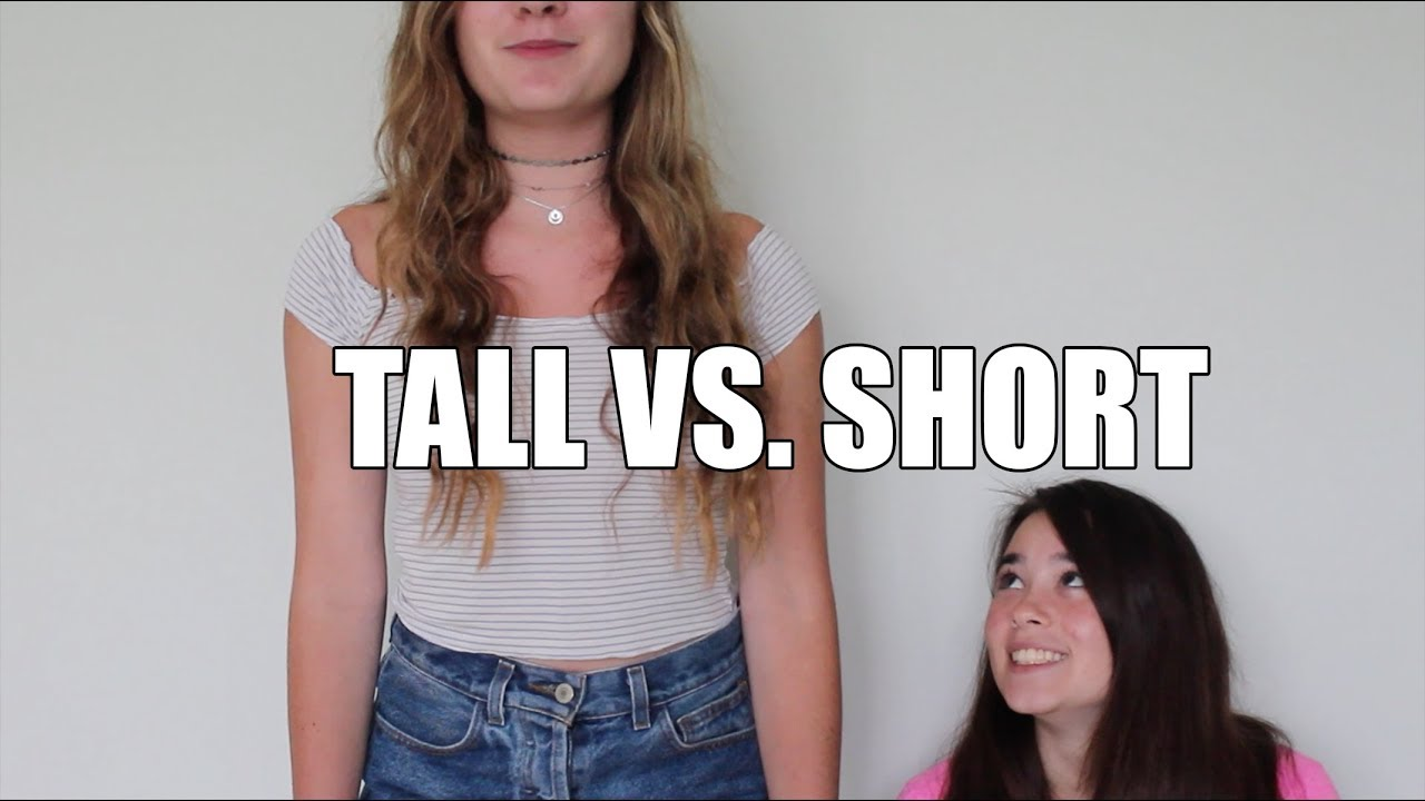 TALL VS. SHORT