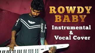Maari 2 | Rowdy Baby Song | Instrumental & Vocal Cover | T.Thuvarakan Ft V.P.Kapilan