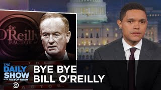 Bill O'Reilly Gets the Boot: The Daily Show thumbnail