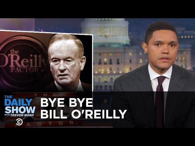 Bill O'Reilly Gets the Boot: The Daily Show