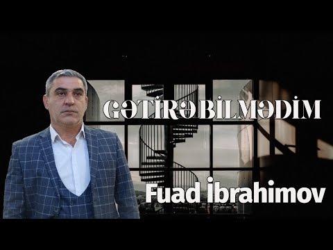 Fuad İbrahimov - Gətirə Bilmədim (Official Audio)