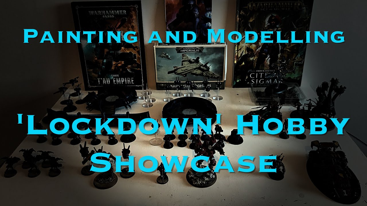 Painting and Modelling: 'Lockdown' Hobby Showcase
