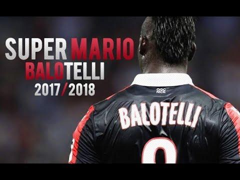 Mario Balotelli 2017/2018 ● SUPERMARIO ● Skills & Goals   HD