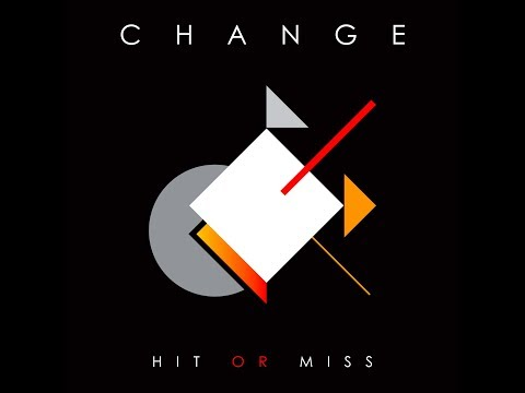 Change - Hit Or Miss (Official Music Video)