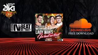 Mutantbreakz & Lady Waks feat. Rubi Dan -  In Beat We Trust (VIP Mix)