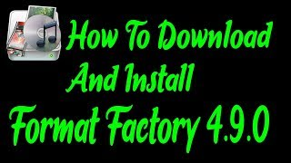 Gambar cover How To Download And Install Format Factory 4.9.0