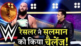 WWE Wrestler Braun Strowman Challenges Salman Khan!