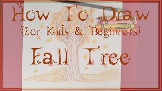 How to Draw (for kids & beginners):  Fall Tree