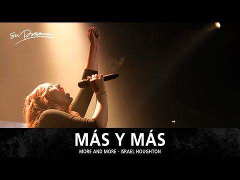Mas Y Mas - Su Presencia (More And More - Israel Houghton) - Español