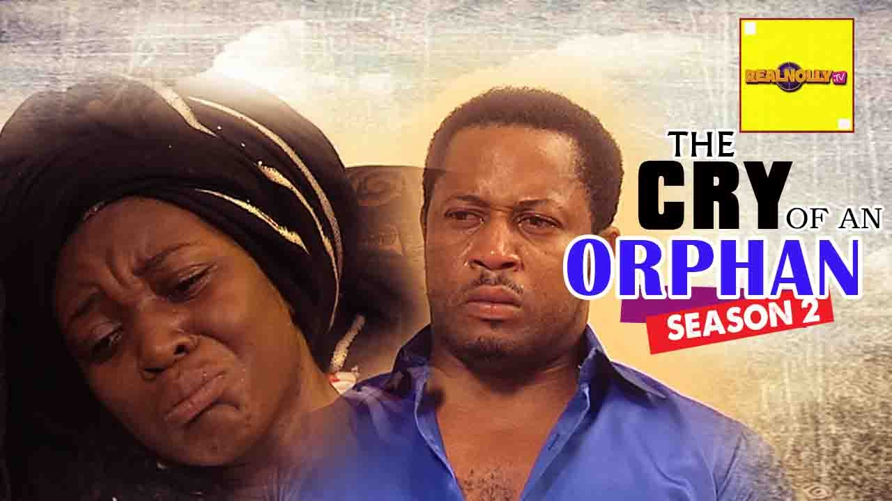 Download Nigerian Nollywood Movies - The Cry Of An Orphan 2