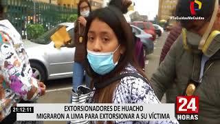 Extorsionadores de Huacho migraron a Lima para extorsionar a su víctima