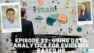 Future of Work Show, Ep.22: Using Data Analytics for Evidence Based HR