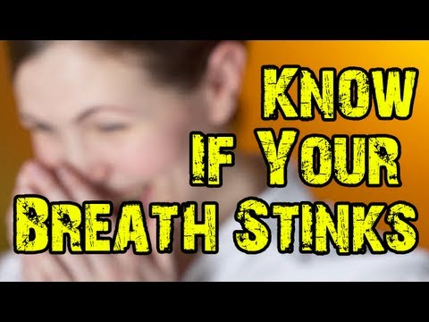 Bad Breath Test - How to Know (For Sure) If Your Breath Stinks!