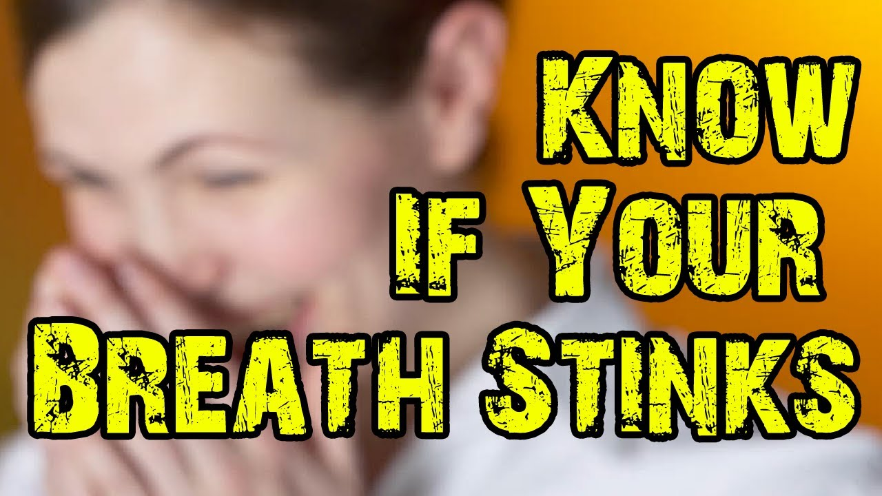 How To Know Your Breath Stinks
