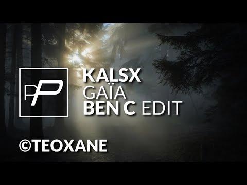 Kalsx - Gaïa [Ben C Edit]