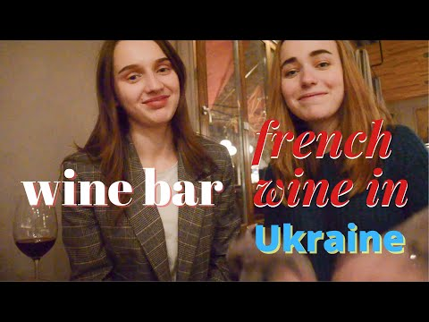 Ukrainian Girls Take You to a Wine Bar | French Wine in Ukraine