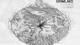 GrimLake - Atlas Hands [Full Album]