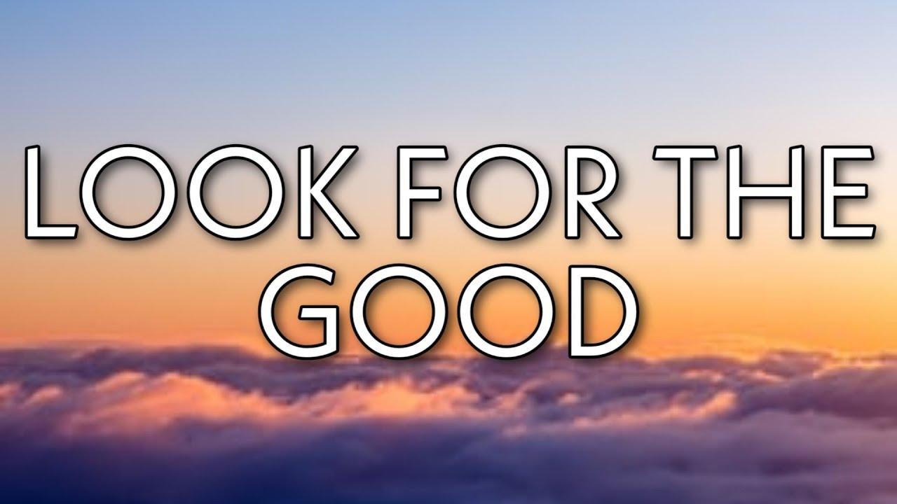 Jason Mraz - Look For The Good (Lyrics) - YouTube