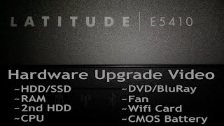 Dell Latitude E5410 & E5510 ~All Hardware Upgrades; SSD, RAM, 2nd HDD, CPU, DVD, Wifi, CMOS