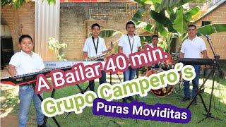 A Bailar 40 Minutos Con Grupo Campero`s   PURAS MOVIDITAS