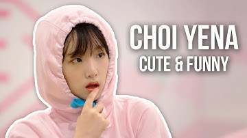 Choi Yena Cute & Funny Moments
