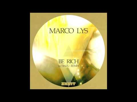 Marco Lys - Be Rich (Original)
