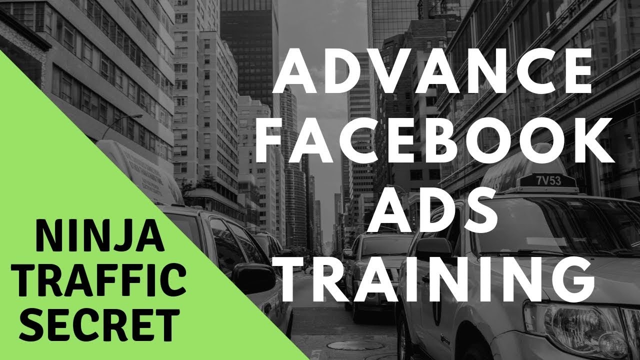 Advance Facebook Advertising Training - NINJA TRAFFIC BONUS