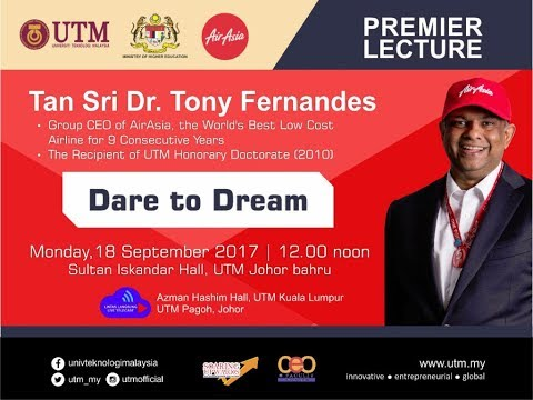 Premier Lecture by Tan Sri Tony Fernandes . Dare to Dream (P