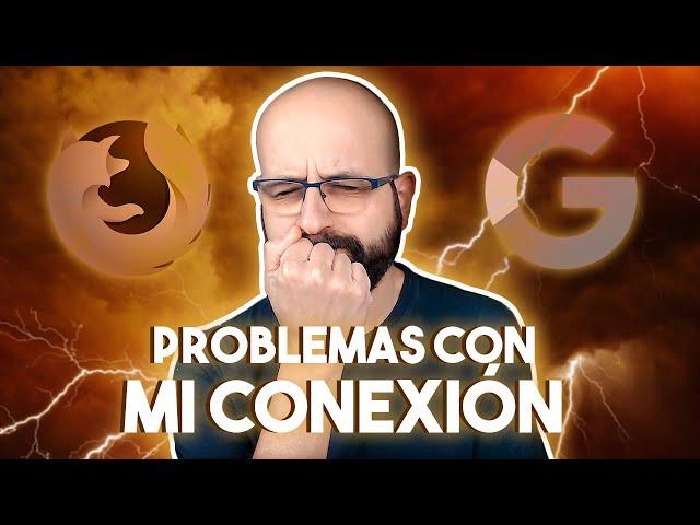 📡 PROBLEMAS CON MI CONEXIÓN A INTERNET ¿ABANDONO FIREFOX? | La red de Mario