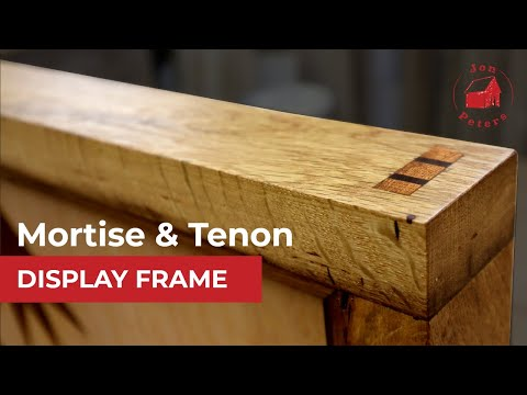 How To Make A Mortise And Tenon Display Frame