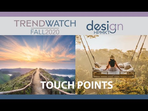 TrendWatch Fall 2020 Part 1: TOUCH POINTS
