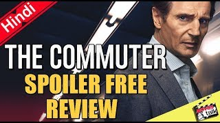 THE COMMUTER - Movie Spoiler Free Review [Explained In Hindi]