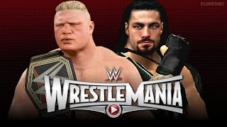 WWE Wrestlemania 31 : Roman Reigns vs Brock Lesnar - WWE Championship - EPIC Match! - (WWE 2K15)