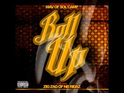 NEW Music - Mav ft Zig zag of NB Ridaz - ROll UP PHOENIX AZ RAP