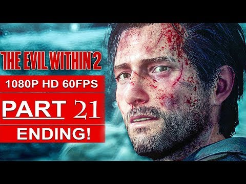 THE EVIL WITHIN 2 ENDING Gameplay Walkthrough Part 21 [1080p HD 60FPS PC MAX SETTINGS]