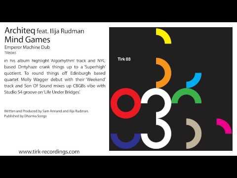 Architeq feat Ilija Rudman - 'Mind Games (Emperor Machine Dub)'