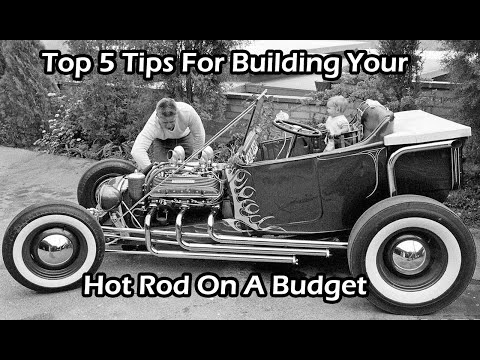 Top 5 Tips For Building Your Hot Rod On A Budget