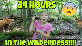 24 Hours In The Wilderness! Mom Is Afraid Of Bears! 24 Hours In The Middle Of No Where!!