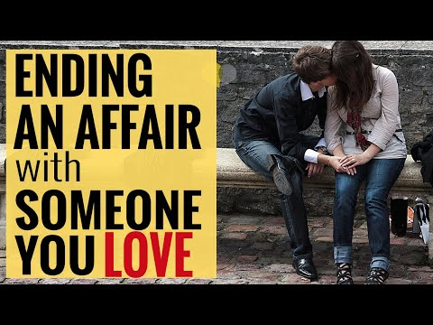How To End An Affair With Someone You Love   Ending An Affair When It's Hard To Do So from YouTube · Duration:  5 minutes 19 seconds