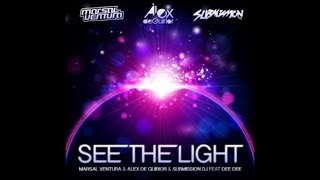 Marsal Ventura & Àlex De Guirior & Submission DJ - See The Light (Aitor Galan Remix) (HD)