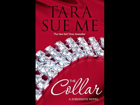 Tara Sue Me introduces THE COLLAR from her Submissive series