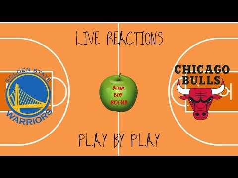 Golden State Warriors Vs Chicago Bulls Live Reactions And Play By Play