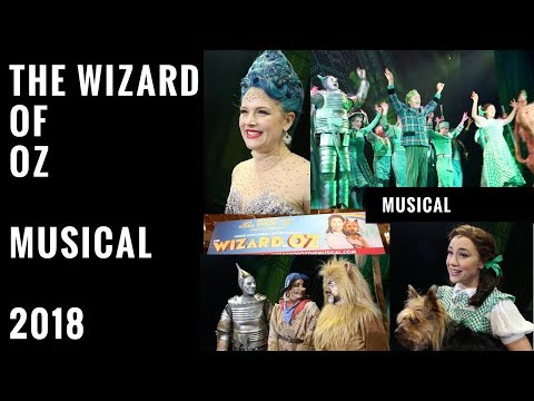 MUSICAL: The Wizard of Oz Musical 2018 Melbourne