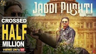 Jaddi Pushti Full Song 2017 | Sufraaz | New Punjabi Songs 2017 | Leinster Productions