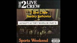 2 Live Crew Freaky Behavior