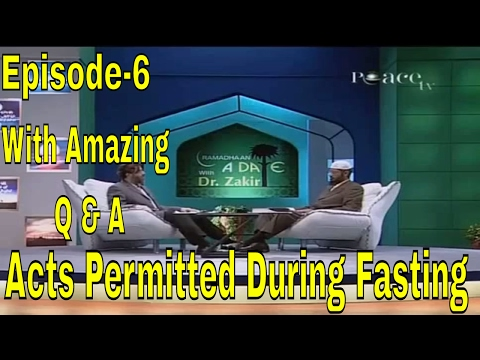 Zakir Naik | Acts Permitted During Fasting | With Great Q & A | Peace TV Live Streaming ! Episode-6