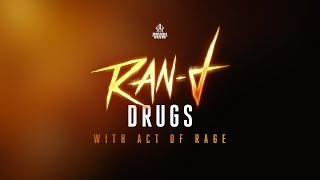 Ran-D & Act of Rage - DRUGS [OUT NOW]