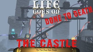 Life Goes On: Done to Death Gameplay - The Castle